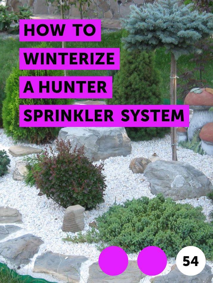 How To Winterize A Hunter Sprinkler System