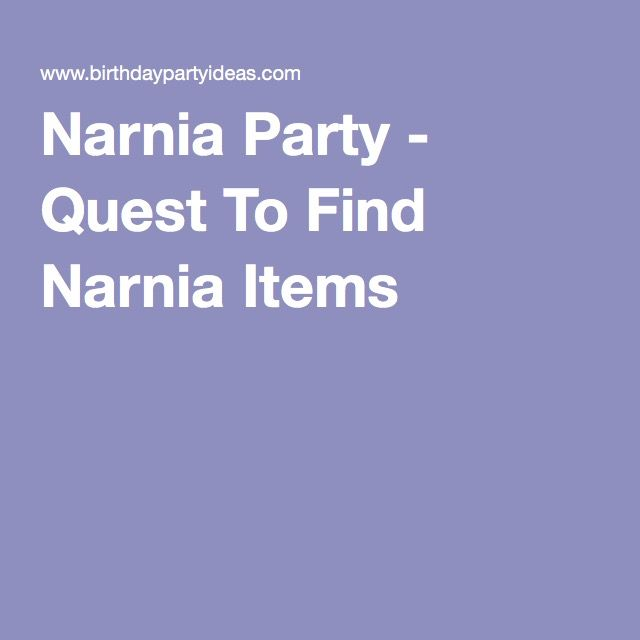 Narnia Party - Quest To Find Narnia Items