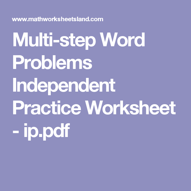 MultiStep Word Problems Independent Practice Worksheet  IpPdf