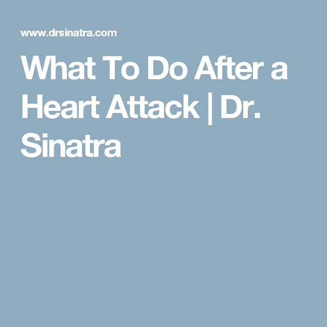 What To Do After a Heart Attack | Dr. Sinatra