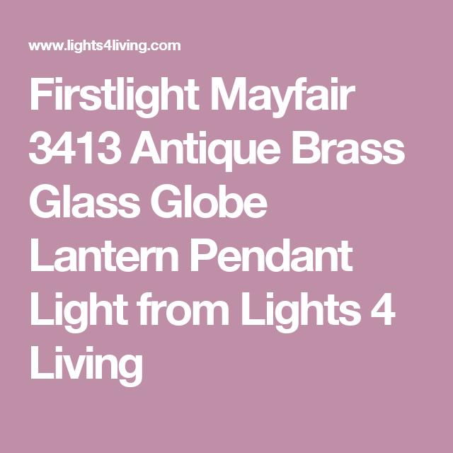 Firstlight Mayfair 3413 Antique Brass Glass Globe Lantern Pendant Light From Lights 4 Living