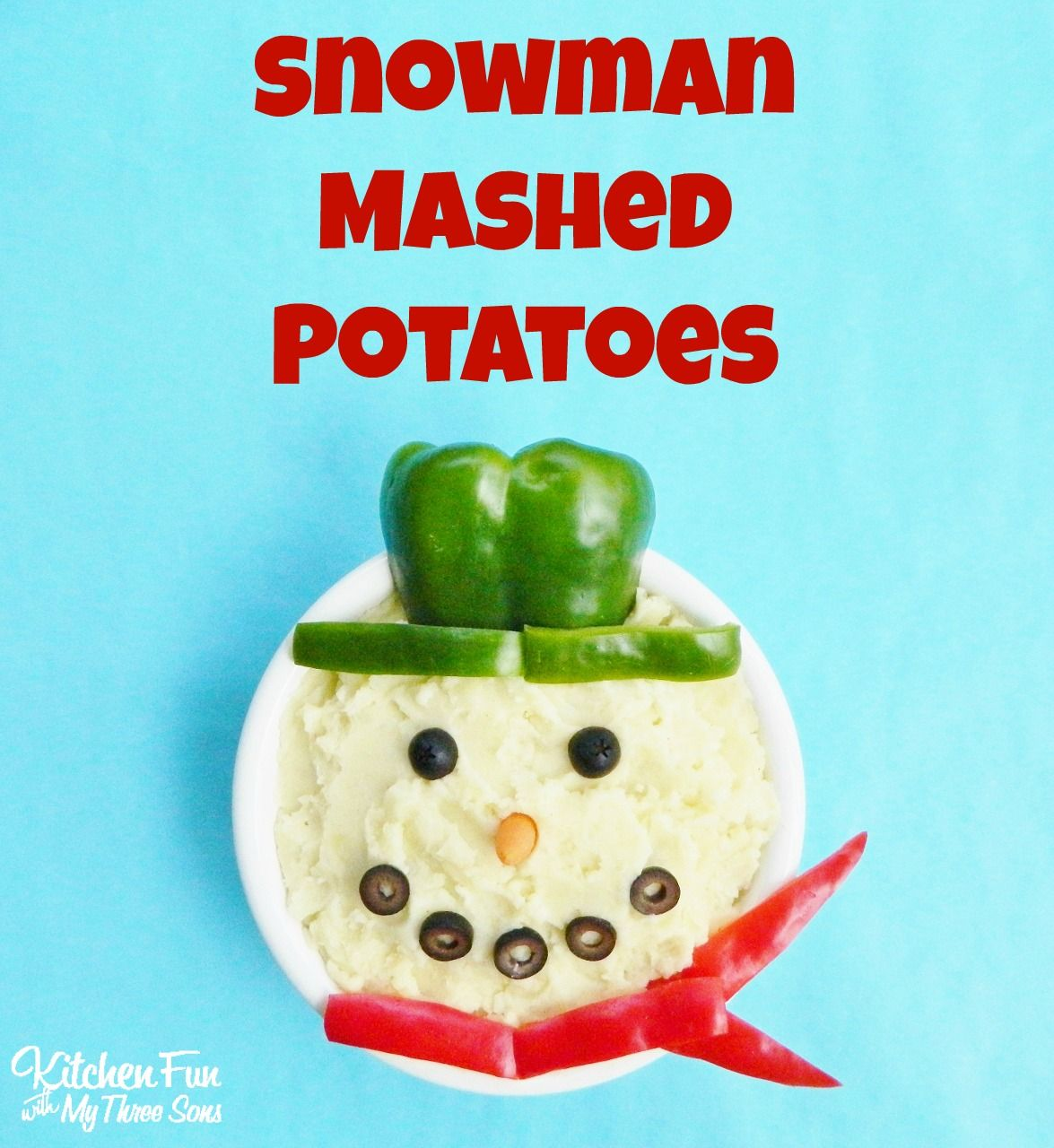 Snowman Mashed Potatoes for Christmas Dinner from KitchenFunWithMy3Sons.com