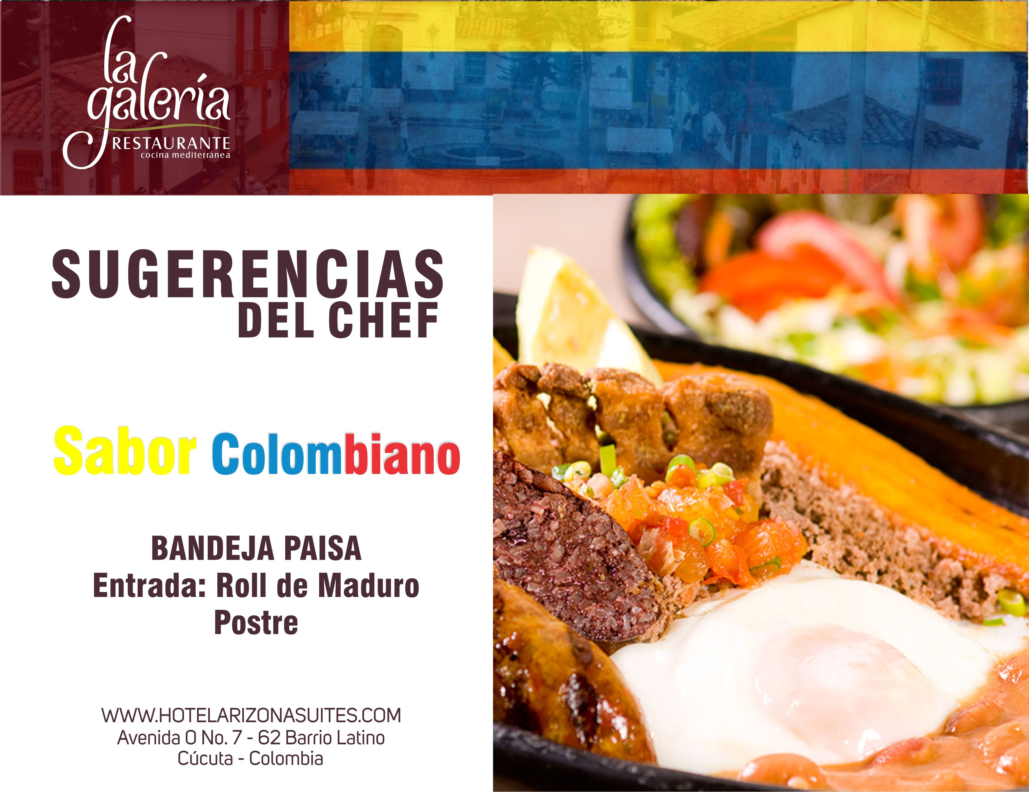 Que delicia nada mejor que el sabor de nuestra #Colombia disfruta en el Restaurante la Galería la sugerencia del chef, hoy #BandejaPaisa te esperamos en la Av 0 # 7 - 62 Barrio Latino #cucuta