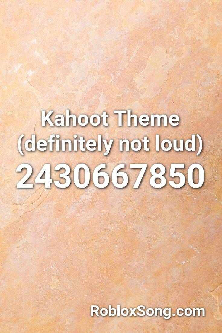 Kahoot Theme Definitely Not Loud Roblox Id Roblox Music Codes
