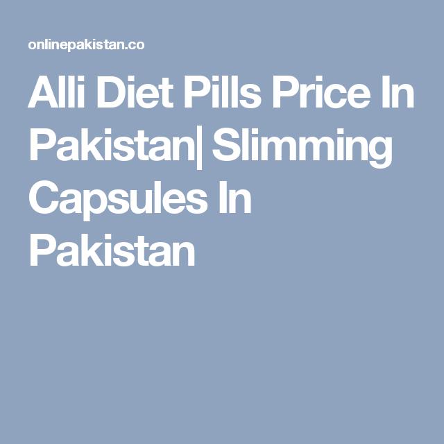 Alli Diet Pills Price In Pakistan Slimming Capsules In Pakistan