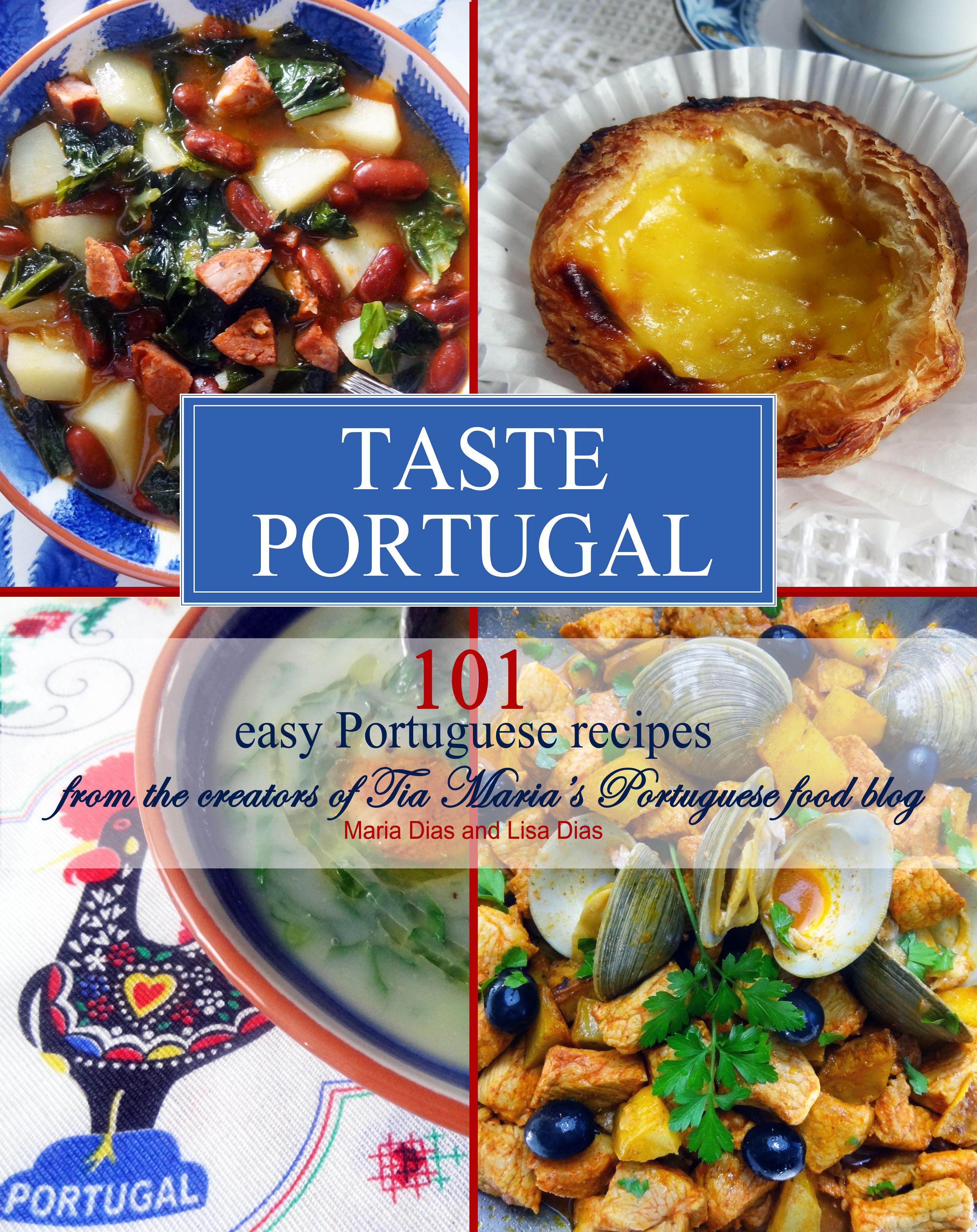 Taste portugal 101 easy portuguese recipes cookbook from tia taste portugal 101 easy portuguese recipes cookbook from tia marias portuguese food blog coming forumfinder Choice Image