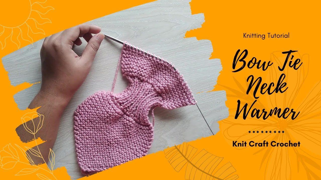 #knitting #নিটিং Knitting Lesson 9 -2: Bow Tie Neck-warmer ...
