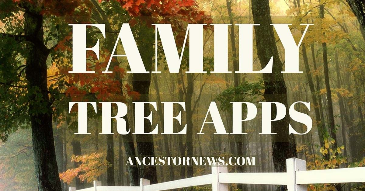 family tree apps powerhouses for on the go genealogy genealogy