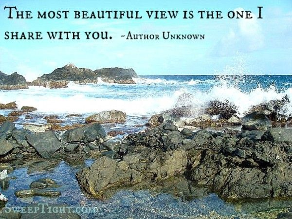 View Quotes Love Quotes  The Most Beautiful View Is The One I Share With You .