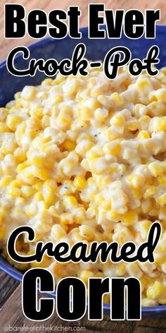The BEST Crock-Pot Cream Corn Recipe | Barefeet In The Kitchen