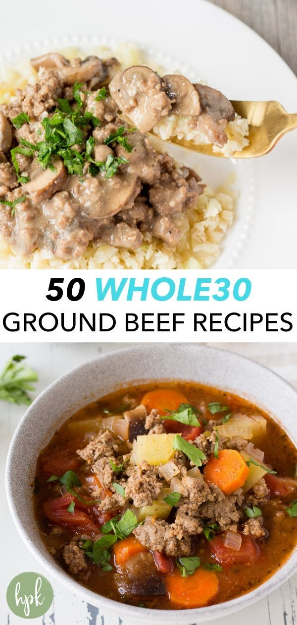 50 Whole30 Ground Beef Recipes Hot Pan Kitchen In 2020 Whole30 Ground Beef Recipes Beef Recipes Dinner With Ground Beef