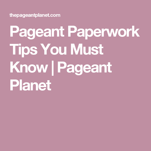 Pageant Paperwork Tips You Must Know Pageant Planet Pageant Questions Pageant This Or That Questions