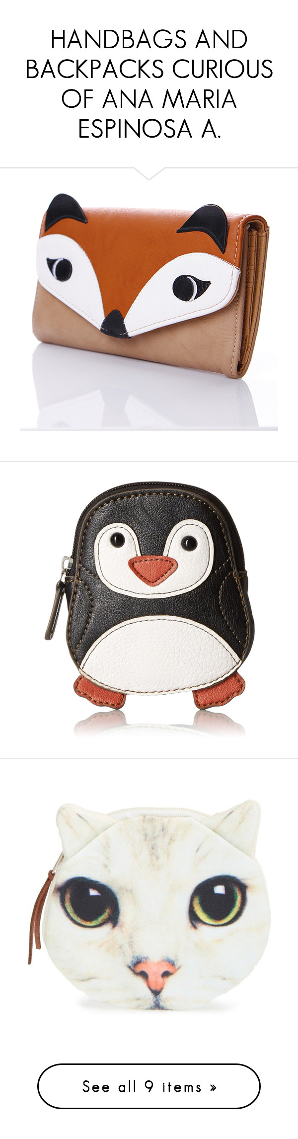 """""""HANDBAGS AND BACKPACKS CURIOUS OF ANA MARIA ESPINOSA A."""" by anamariapaula ❤ liked on Polyvore featuring bags, wallets, beige wallet, fox wallet, flap bag, beige bag, flap wallet, coin purse, white coin purse and coin pouch wallet"""