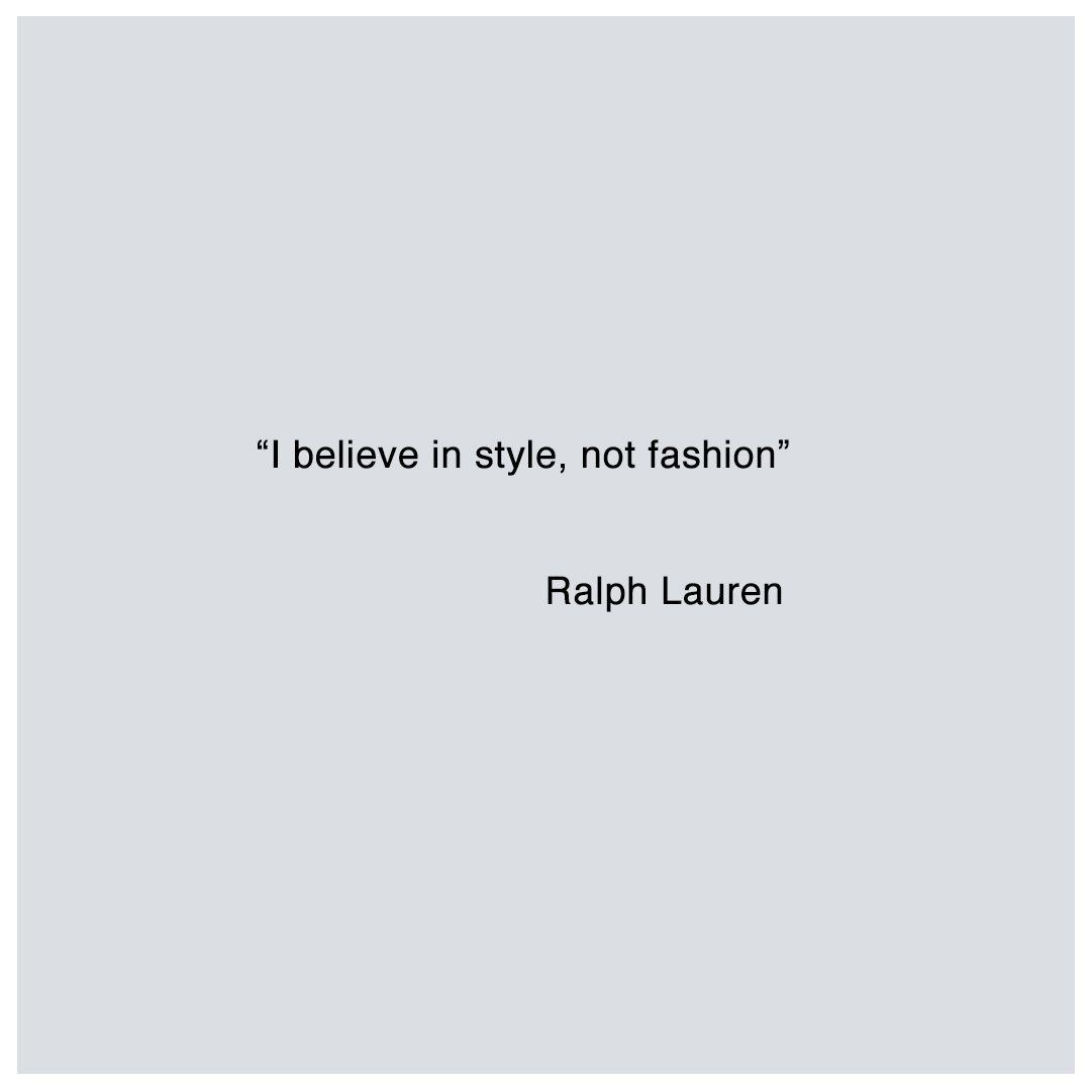 """Цитата дня. """"Я верю в стиль, а не в моду."""" Ральф Лорен. Quote of today by Ralph Lauren."""