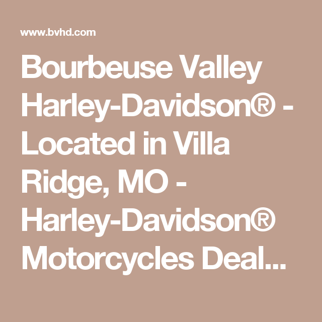 Bourbeuse Valley Harley Davidson Located In Villa Ridge Mo