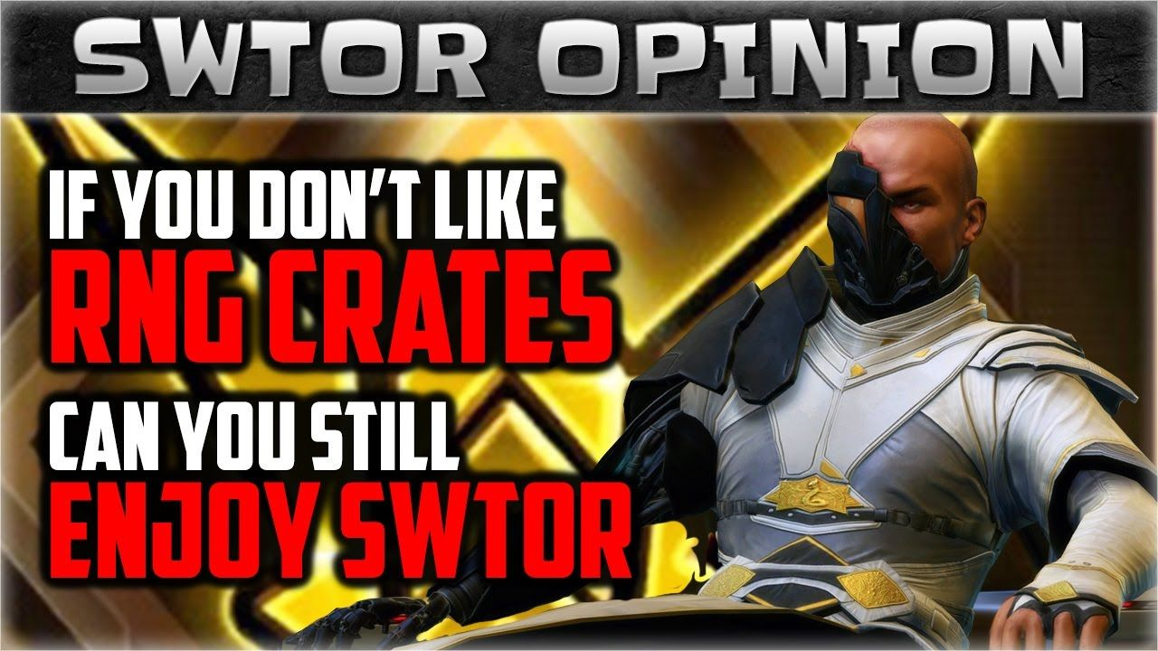 If you don't like RNG Crates, can you still enjoy SWTOR | SWTOR Opinion