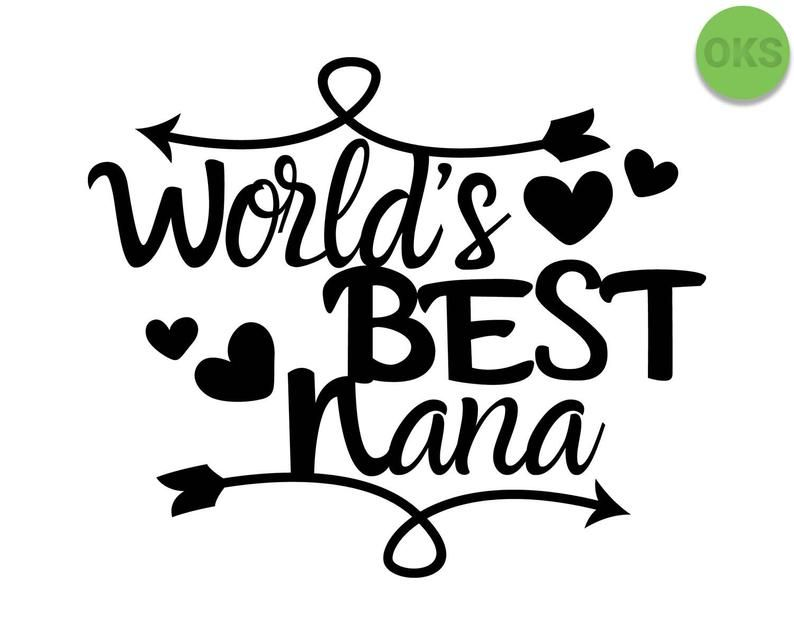 Worlds Best Nana Svg Download Best Grandma Clipart World Best Grandma Vector Best Nana Pdf Cricut Silhouette Svg Design Png Nana Quotes Cricut Clip Art