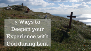 5 Ways to Deepen Your Experience with God During Lent http://healthyspirituality.org/5-ways-to-deepen-your-experience-with-god-during-lent/