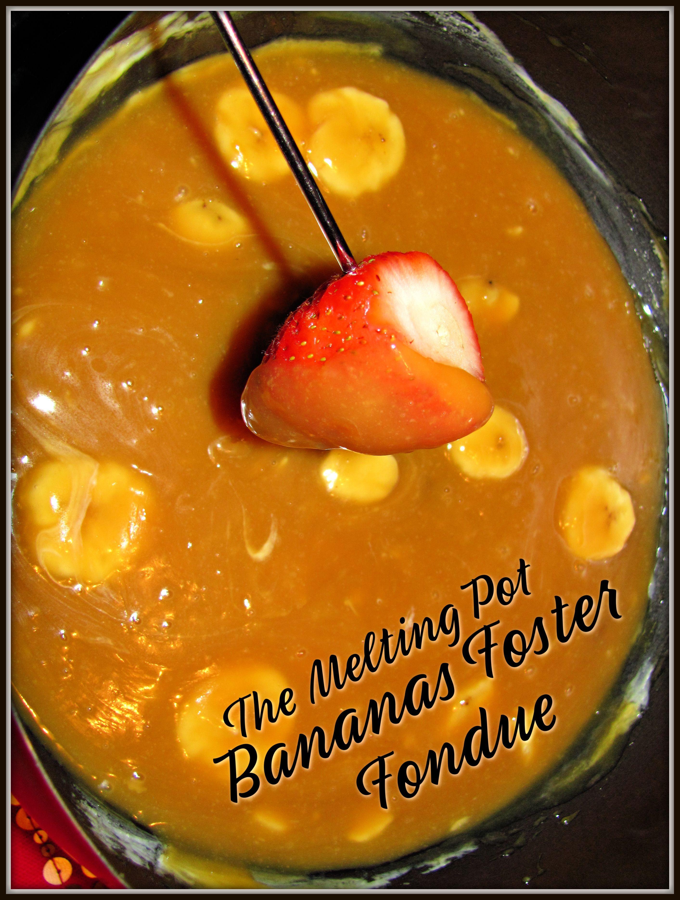 The Melting Pot Bananas Foster Fondue #meltingpotrecipes