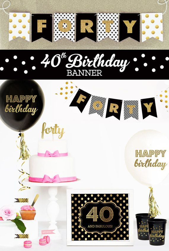Say Happy 40th Birthday With A Gold And Glitter Banner Perfect For
