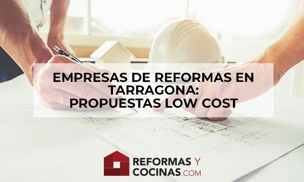 Empresas de reformas en Tarragona: propuestas Low Cost ...