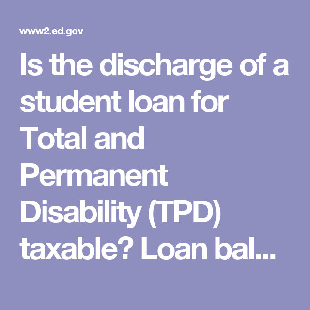 Is The Discharge Of A Student Loan For Total And Permanent