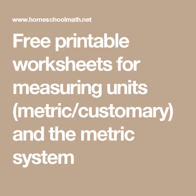 Free printable worksheets for measuring units (metric/customary ...