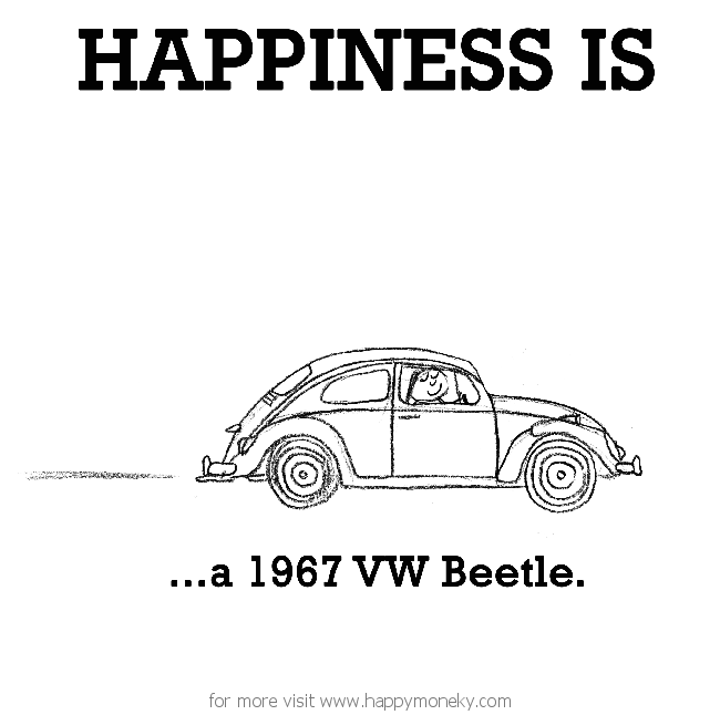 Happiness is, a 1967 VW Beetle. - Happy Moneky | Awesomeness ...