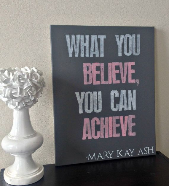 "16x20inch Quote on Canvas - ""What You Believe, You Can Achieve"" Mary Kay Ash on Etsy, $40.00"