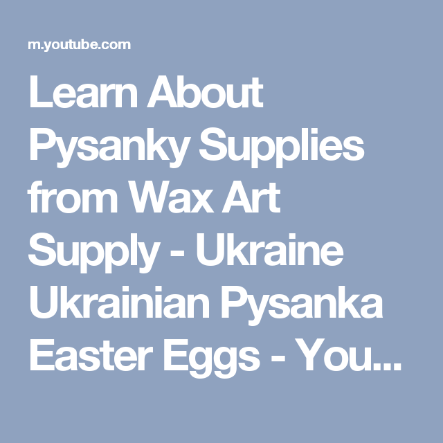learn about pysanky supplies from wax supply ukraine
