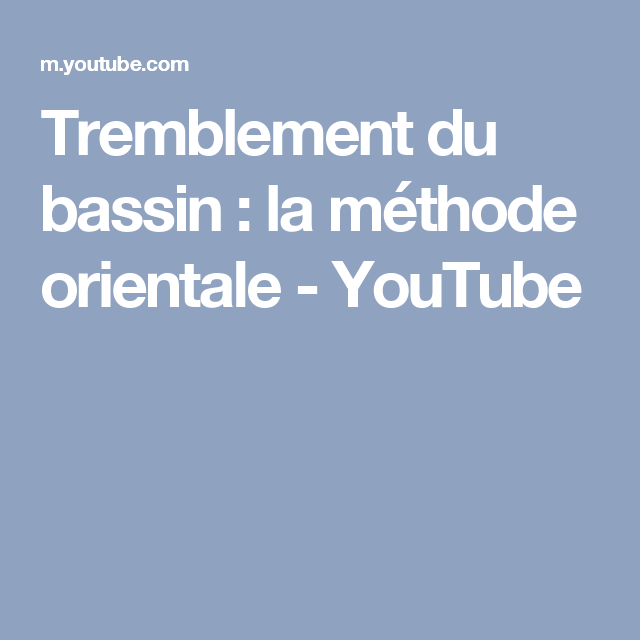 Tremblement du bassin : la méthode orientale - YouTube