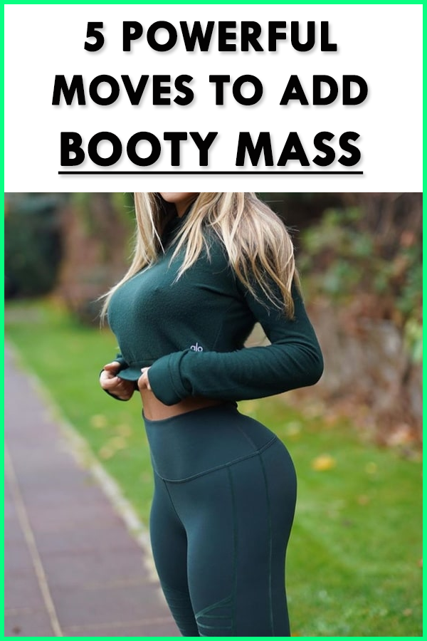 5 Powerful Moves To Add Booty Mass (A Simple 9 Minutes Workout) Want to add mass to your glutes? st