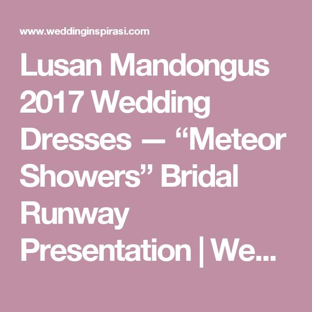 "Lusan Mandongus 2017 Wedding Dresses — ""Meteor Showers"" Bridal ..."