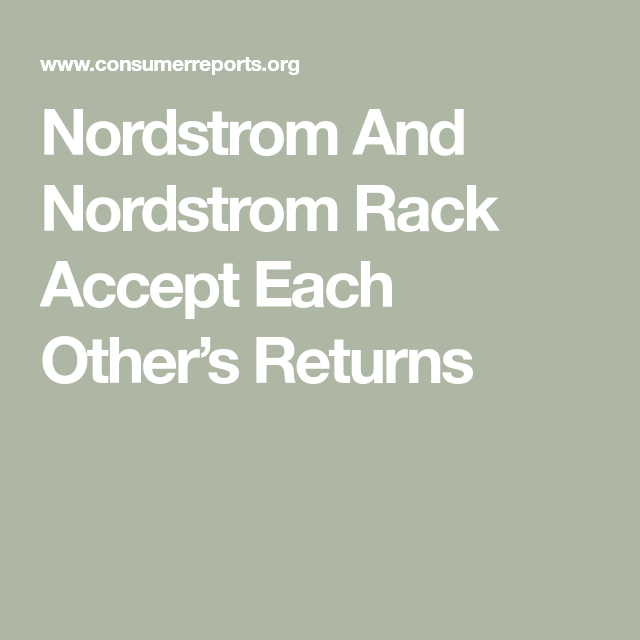 Nordstrom And Nordstrom Rack Accept Each Other S Returns With