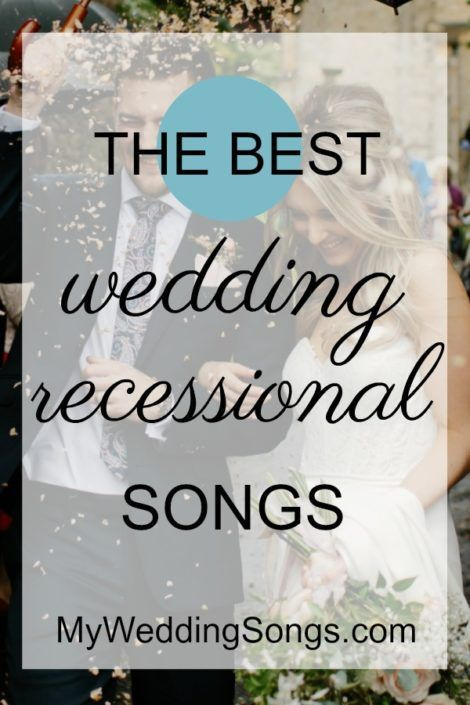 The Perfect Wedding Playlist For Your Day Check Out These 100 Best Recessional