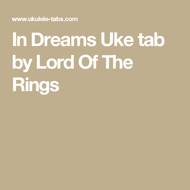 In Dreams Uke Tab By Lord Of The Rings Chords And Lyrics