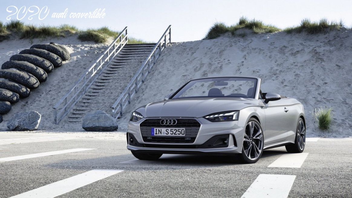 2020 Audi Convertible In 2020 Audi Convertible A5 Cabriolet Cabriolets