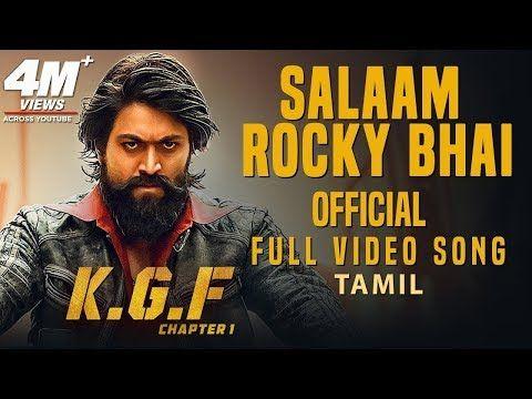 Salaam Rocky Bhai Full Video Song Kgf Tamil Movie Yash Prashanth Neel Hombale Films Youtube In 2020 Songs Movie Songs Hd Movies Download
