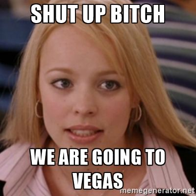 Going To Vegas Meme Google Search Mean Girl Quotes Mean Girls