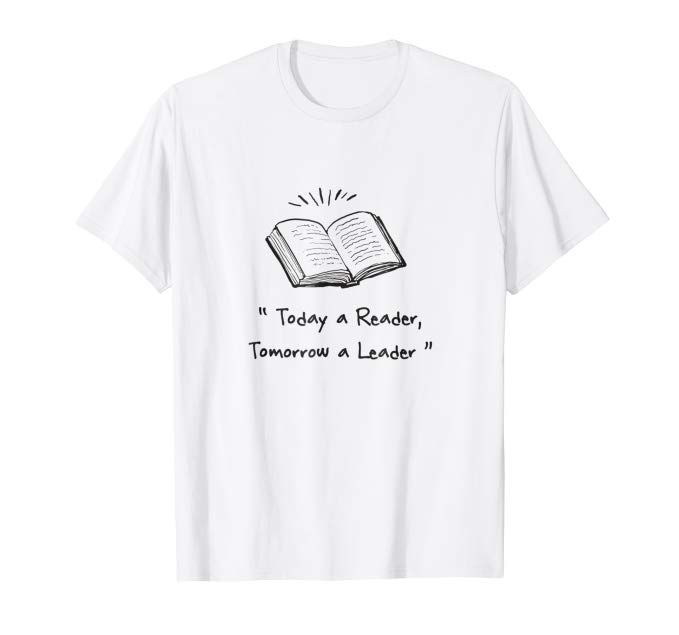 Today A Reader Tomorrow A Leader T-Shirt #books #reading # ...