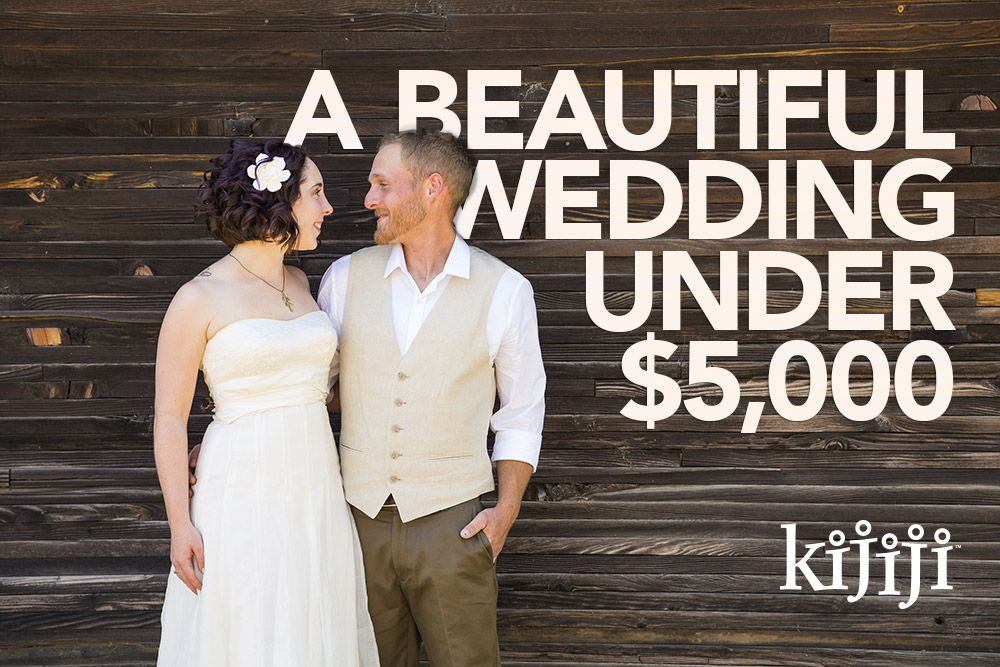 How to create a beautiful wedding under $5,000 | Kijiji Blog ...