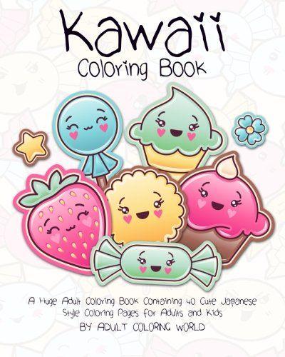 Kawaii Coloring Book. Adult Coloring World http://amzn.to/2iFOA6q ...
