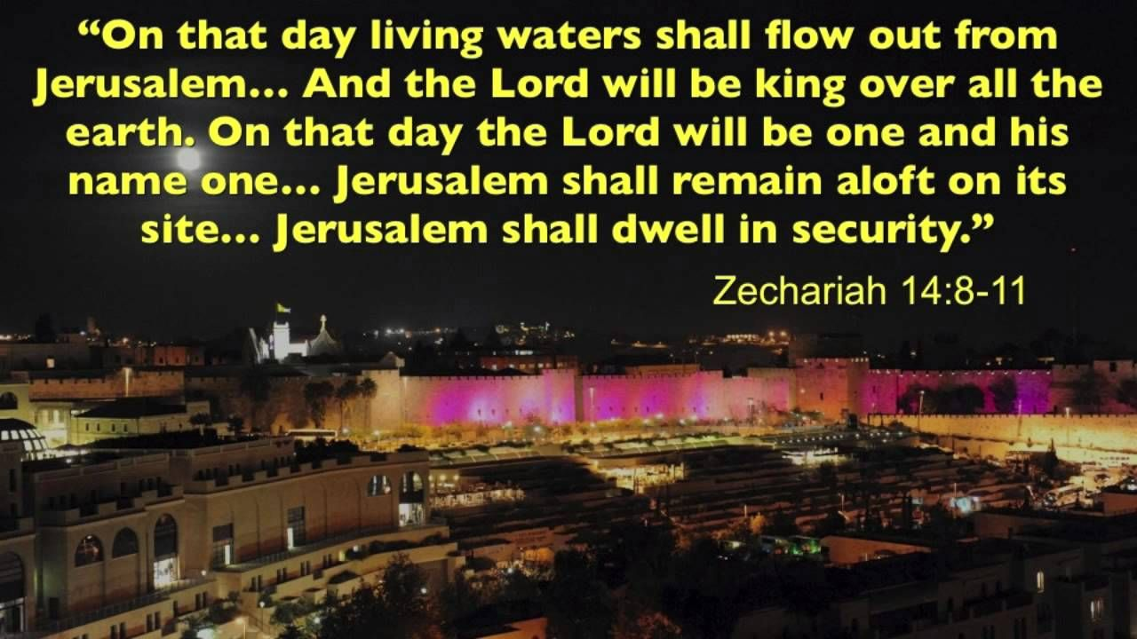 Zechariah 14 | The Salvation of Jerusalem (Zechariah 14:8-11