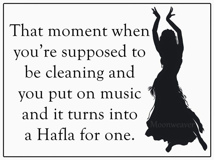 This happens to me all the time. I Bellydance, therefore I don't get much cleaning done - Moonweaver