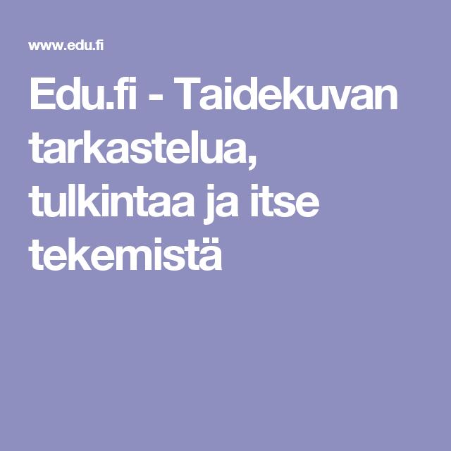 Edu.fi - Taidekuvan tarkastelua, tulkintaa ja itse tekemistä