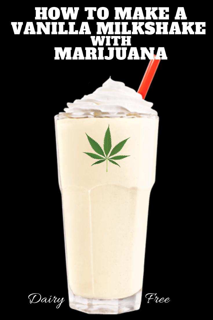 How to Make Vegan Weed-Infused Vanilla Milkshakes