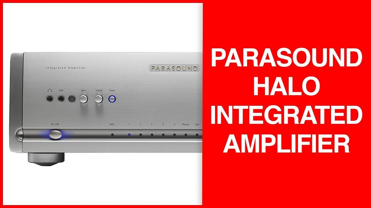 Parasound Halo Integrated Amplifier | Unboxing, Features
