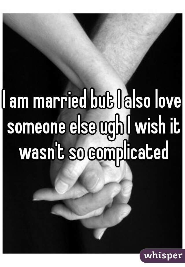Im married but in love with someone else