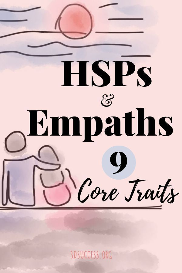 9 Core Traits of Highly Sensitive People (+70 Quotes for HSP & Empaths) - 3D Success