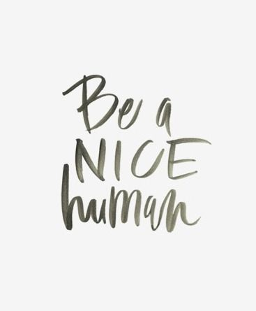 be a nice person